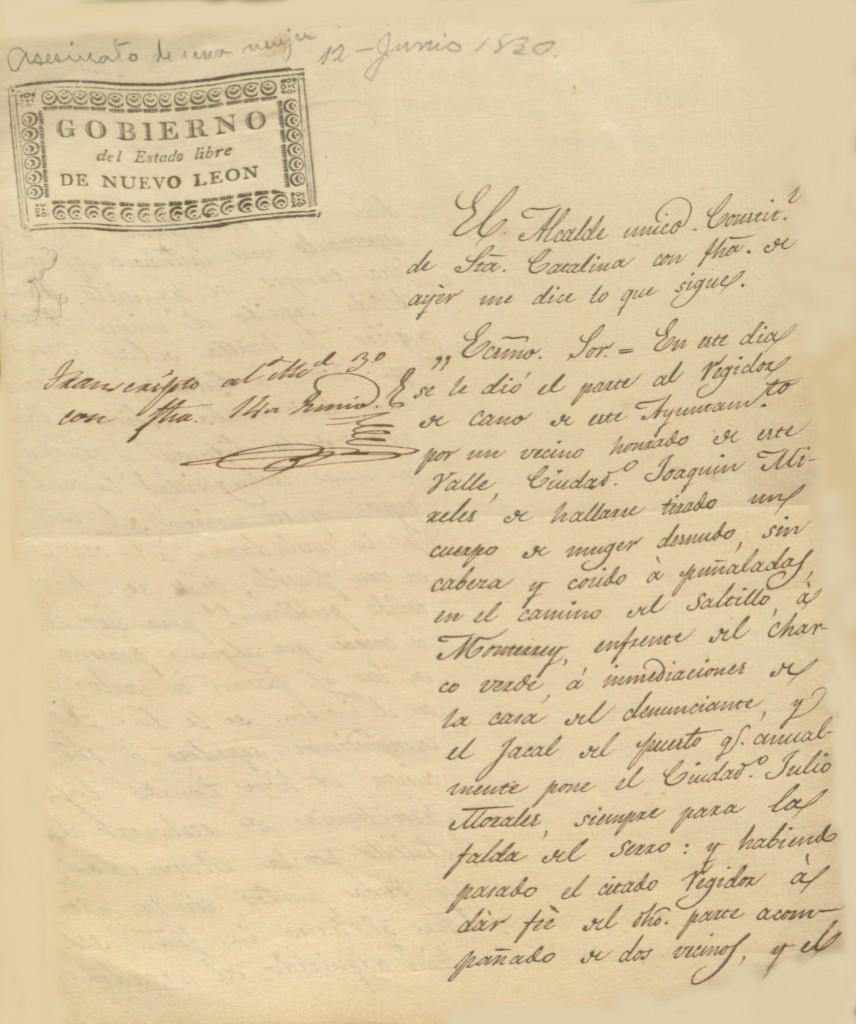 Informe dado por el alcalde de Santa Catarina al gobernador del estado en donde menciona el hallazgo del cuerpo de una mujer completamente mutilado en el camino del Saltillo a Monterrey. El documento está fechado el 12 de junio de 1830. 02.