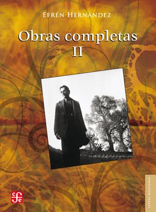 Obras Completas II de Efrén Hernández