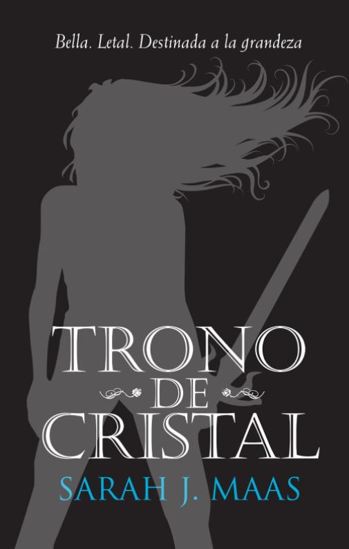 Portada. Trono de Cristal Autor: SARAH J. MAAS Editorial: ALFAGUARA JUVENIL