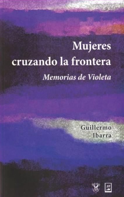 Portada. Mujeres cruzando la frontera. Memorias de Violeta.