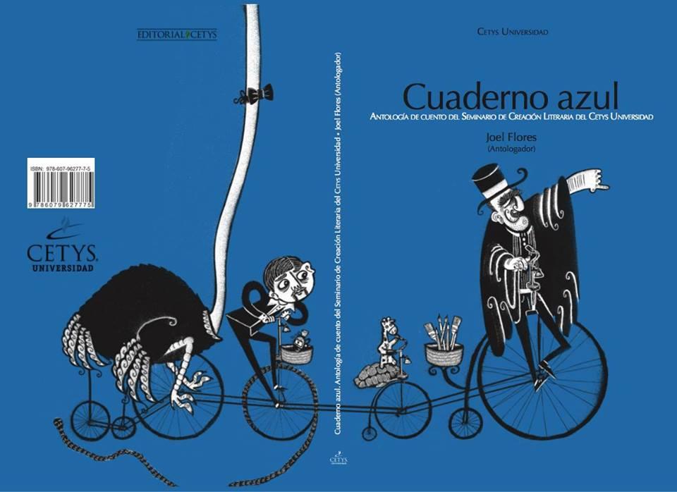 Cuaderno Azul. Antología de cuento del Seminario de Creación Literaria del Cetys Univerdad