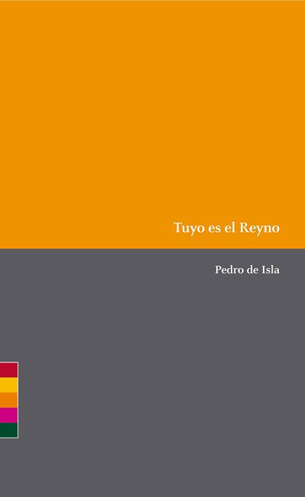 Portada Tuyo es el reyno de Pedro de Isla